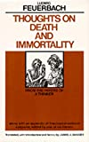 Feuerbach, Ludwig: Thoughts on Death and Immortality
