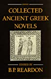 Reardon, B.P.: Collected Ancient Greek Novels