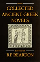 Collected ancient Greek novels by Bryan P.…