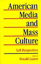 American Media and Mass Culture: Left…