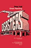 Hall, Peter Geoffrey: Great Planning Disasters
