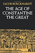 The Age of Constantine the Great by Jacob…