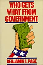 Who Gets What From Government by Benjamin I.…