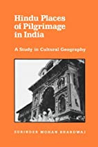 Hindu Places of Pilgrimage in India: A Study…