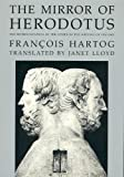 Hartog, Francois: The Mirror of Herodotus: The Representation of the Other in the Writing of History