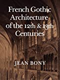 Bony, Jean: French Gothic Architecture of the Twelfth and Thirteenth Centuries