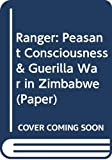 Ranger, T. O.: Peasant Consciousness and Guerrilla War in Zimbabwe: A Comparative Study