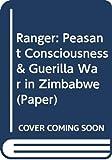 Terence Ranger: Peasant Consciousness & Guerilla War in Zimbabwe