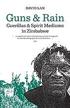 Guns and Rain: Guerrillas & Spirit Mediums…