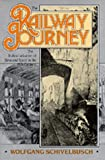 Wolfgang Schivelbusch: The Railway Journey: The Industrialization of Time and Space in the 19th Century