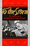 Wakeman, Carolyn: To the Storm: The Odyssey of a Revolutionary Chinese Woman