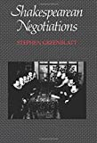 Greenblatt, Stephen Jay: Shakespearean Negotiations: The Circulation of Social Energy in Renaissance England