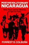 Colburn, Forrest D.: Post-Revolutionary Nicaragua: State, Class, and the Dilemmas of Agrarian Policy