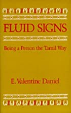 Fluid Signs: Being a Person the Tamil Way by…