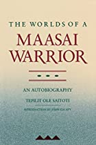 The Worlds of a Maasai Warrior: An…