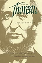 Henry Thoreau: A Life of the Mind by Robert…