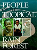 Padoch, Christine: People of the Tropical Rain Forest