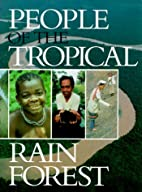People of the Tropical Rain Forest by Julie…