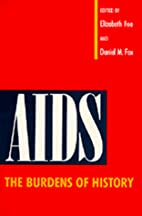 AIDS: The Burdens of History by Elizabeth…