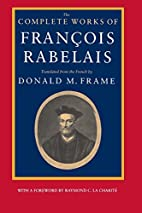 The Complete Works of Francois Rabelais…