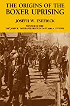 The Origins of the Boxer Uprising by Joseph…