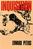 Peters, Edward M.: Inquisition