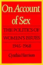 On Account of Sex: The Politics of Women's…