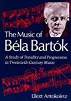 The Music of Bela Bartok: A Study of…