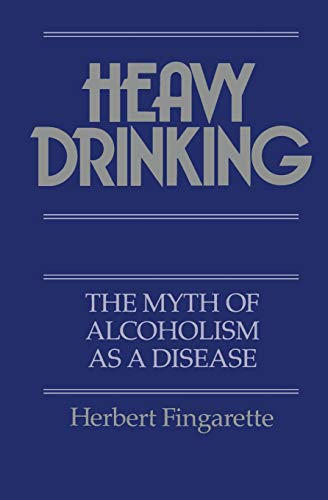 heavy-drinking-the-myth-of-alcoholism-as-a-disease