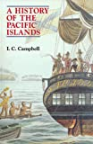 Campbell, Ian C.: A History of the Pacific Islands