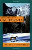 Schoenherr, Allan A.: A Natural History of California