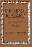 Byock, Jesse L.: Medieval Iceland: Society, Sagas, and Power