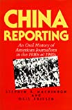 MacKinnon, Stephen R: China Reporting: An Oral History of American Journalism in the 1930's and 1940's