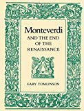Tomlinson, Gary: Monteverdi and the End of the Renaissance