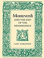 Monteverdi and the End of the Renaissance by…