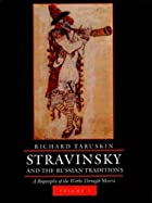 Stravinsky and the Russian Traditions: A…