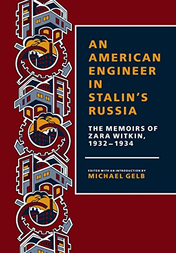 an-american-engineer-in-stalins-russia-the-memoirs-of-zara-witkin-1932-1934