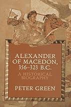 Alexander of Macedon 356-323 B.C.: A…