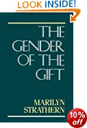 The Gender of the Gift: Problems with Women and Problems with Society in Melanesia (Studies in Melanesian Anthropology)