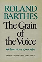 The Grain of the Voice: Interviews 1962-1980…