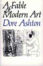 A Fable of Modern Art by Dore Ashton