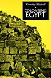 Mitchell, Timothy: Colonising Egypt