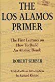 Serber, Robert: The Los Alamos Primer: The First Lectures on How to Build an Atomic Bomb