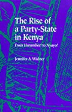 The Rise of a Party-State in Kenya: From…