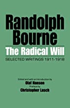 The Radical Will: Selected Writings…