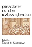 Ruderman, David B.: Preachers of the Italian Ghetto