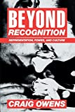 Owens, Craig: Beyond Recognition: Representation, Power, and Culture