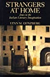 Gunzberg, Lynn M.: Strangers at Home: Jews in the Italian Literary Imagination