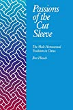 Hinsch, Bret: Passions of the Cut Sleeve: The Male Homosexual Tradition in China