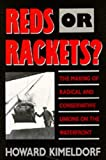 Kimeldorf, Howard: Reds or Rackets?: The Making of Radical and Conservative Unions on the Waterfront